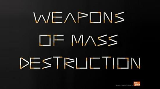 WMD - weapons of mass destruction